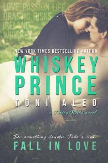 The Whiskey Prince - Toni Aleo