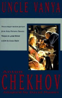 Uncle Vanya - Anton Chekhov, David Mamet