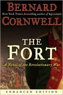 The Fort (Enhanced Edition): A Novel of the Revolutionary War - Bernard Cornwell