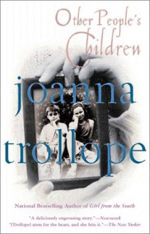Other People's Children: A Novel - Joanna Trollope