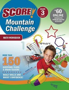 SCORE! Mountain Challenge Math Workbook, Grade 3 (Ages 8-9) (Score! Mountain Challenge) - Kaplan Inc.
