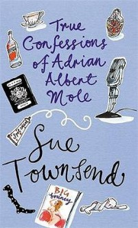 True Confessions of Adrian Albert Mole - Sue Townsend