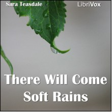 There Will Come Soft Rains - Sara Teasdale, Ruth Golding