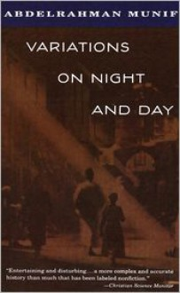 Variations on Night and Day - Abdul Rahman Munif, Peter Theroux