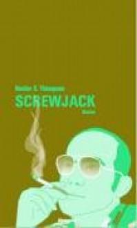 Screwjack: stories - Hunter S. Thompson