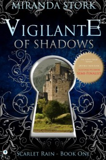 Vigilante of Shadows (Novel 1 of The Scarlet Rain Series) - Miranda Stork