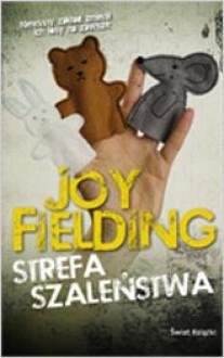Strefa szaleństwa - Joy Fielding