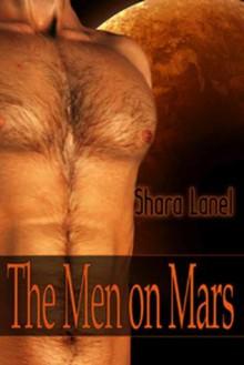 The Men on Mars - Shara Lanel