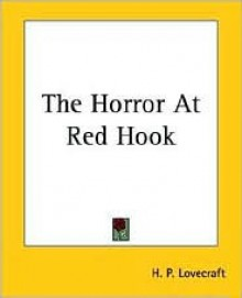 The Horror at Red Hook - H.P. Lovecraft