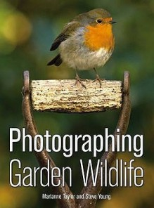 Photographing Garden Wildlife - Marianne Taylor, Steve Young