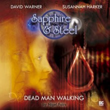 Sapphire and Steel: Dead Man Walking - Nigel Fairs, John Ainsworth