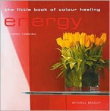 The Little Book of Color Healing Energy - Catherine Cumming
