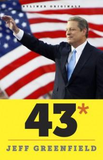 43* When Gore Beat Bush - Jeff Greenfield