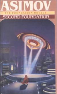 Second Foundation (Foundation Novels) - Isaac Asimov