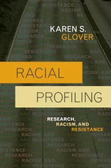 Racial Profiling - Karen S. Glover