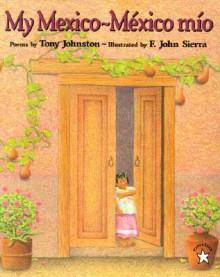 My Mexico / Mexico Mio - Tony Johnston