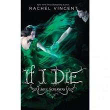 If I Die - Rachel Vincent, Amanda Ronconi