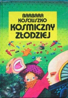 Kosmiczny Złodziej - Barbara Kościuszko, Joanna Młodożeniec