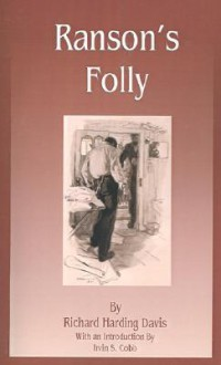 Ranson's Folly - Richard Harding Davis, Irvin S. Cobb