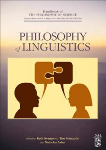 Philosophy of Linguistics - Dov M. Gabbay, Martin Stokhof, Paul R. Thagard, John Hayden Woods