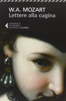 Lettere alla cugina - Wolfgang Amadeus Mozart