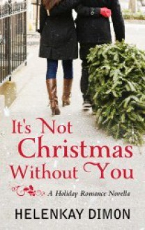 It's Not Christmas Without You - HelenKay Dimon