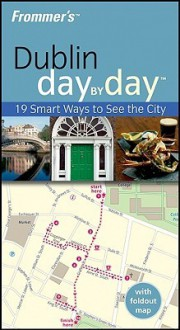 Frommer's Dublin Day by Day - Emma Levine