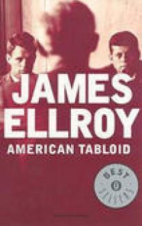 American Tabloid - James Ellroy, Stefano Bortolussi