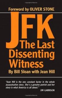 JFK: The Last Dissenting Witness - Bill Sloan, Jean Hill, Oliver Stone