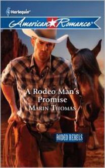 A Rodeo Man's Promise - Marin Thomas
