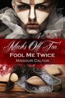 Fool Me Twice - Missouri Dalton
