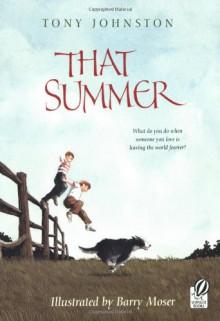 That Summer - Tony Johnston, Barry Moser