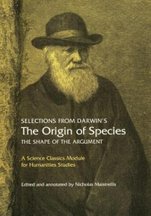 Selections from Darwin's the Origin of Species: The Shape of the Argument - Charles Darwin
