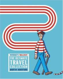 Where's Waldo? The Ultimate Travel Collection - Martin Handford