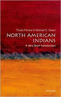 North American Indians: A Very Short Introduction - Theda Perdue, Michael D. Green
