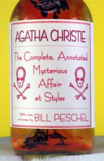 The Complete, Annotated Mysterious Affair at Styles - Bill Peschel, Agatha Christie