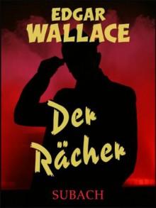 Der Rächer - Eckhard Henkel, Edgar Wallace, Ravi Ravendro