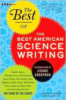 The Best of the Best American Science Writing - Jesse Cohen, Jerome Groopman