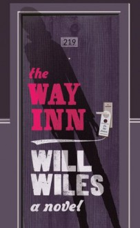 The Way Inn - Will Wiles