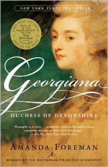 Georgiana: Duchess of Devonshire - Amanda Foreman
