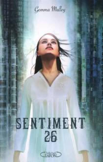 Sentiment 26 (Broché) - Gemma Malley, Marianne Roumy