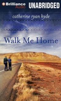Walk Me Home (Audio) - Catherine Ryan Hyde