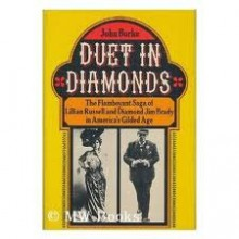 Duet in Diamonds: The Flamboyant Saga of Lillian Russell and Diamond Jim Brady in America's Gilded Age - John Burke