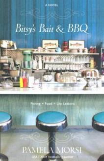 Bitsy's Bait & BBQ - Pamela Morsi