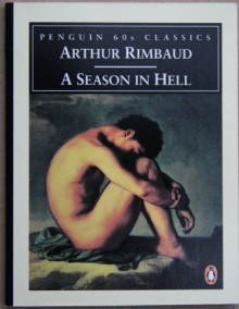 A Season in Hell - Arthur Rimbaud, Oliver Bernard
