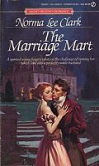 The Marriage Mart - Norma Lee Clark