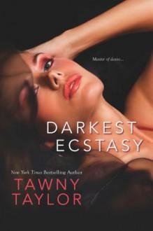 Darkest Ecstasy - Tawny Taylor