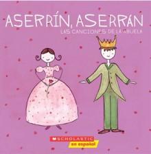 Aserrin, Aserran Grandmother's Songs (aserrin, Aserran: Las Canciones De La Abuela) - Alejandra Longo, Clara Harrington Villave