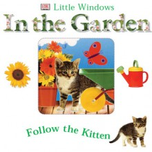 Little Windows: In the Garden (Little Windows) - Dawn Sirett