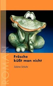 Frsche Kt Man Nicht - Sabine Schultz